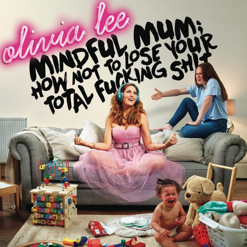 Olivia Lee - Mindful Mum!