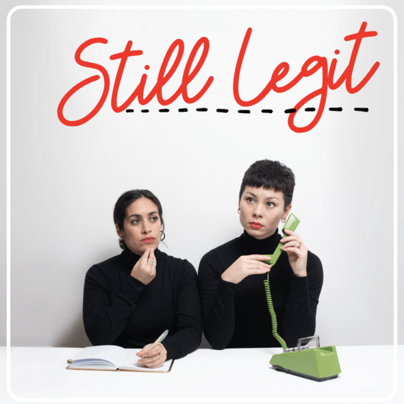 Emily Lloyd-Saini and Anna Leong Brophy have a new podcast 'Still Legit'!
