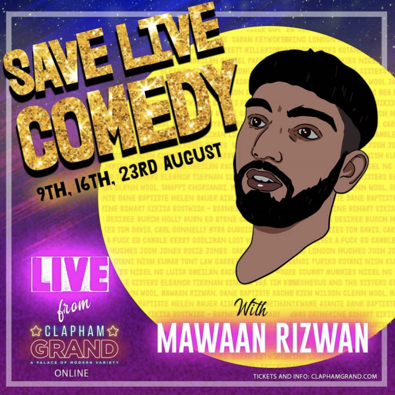 Join Mawaan Rizwan and Ed Gamble as they both perform live at the Clapham Grand to help Save Live Comedy!