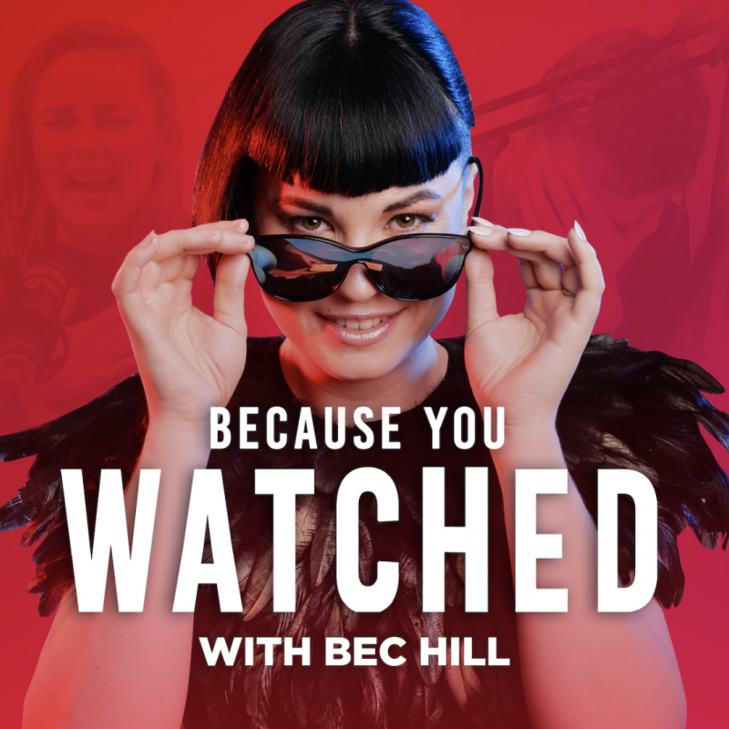 Congratulations to Bec Hill whose podcast Because You Watched has been nominated for a People's Choice Podcast Award!
