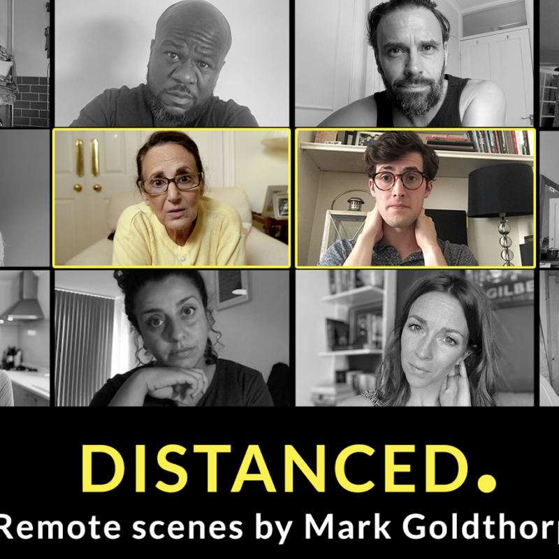 Be sure to catch Distanced, which has been written and directed by Mark Goldthorp