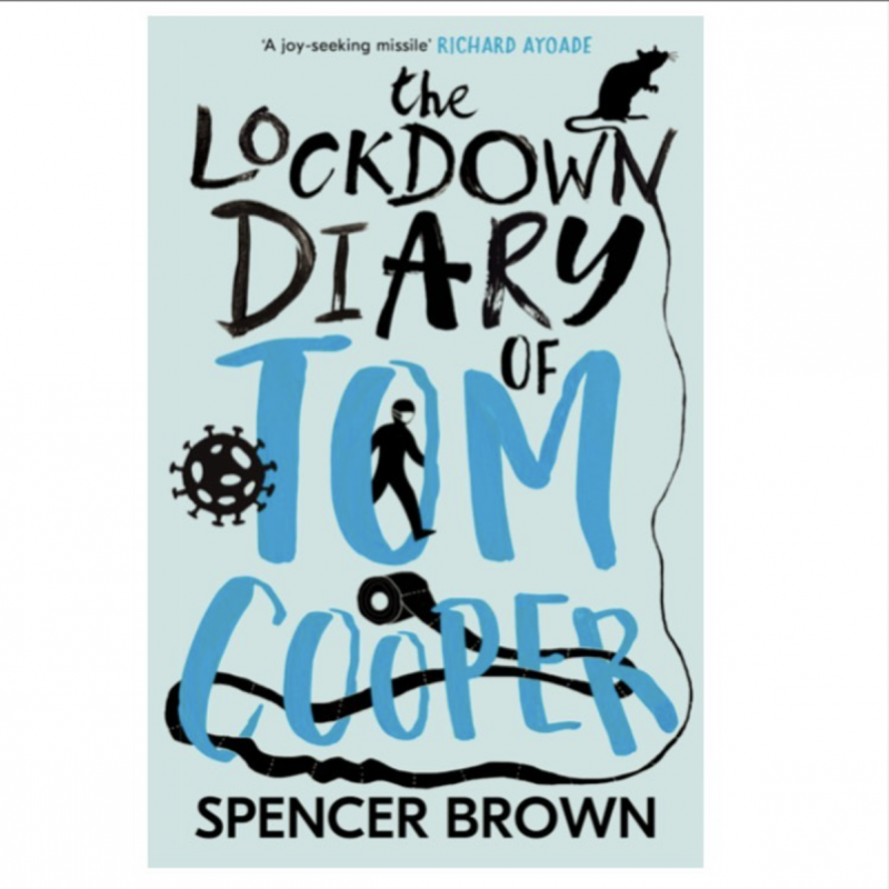 Spencer Brown's new book The Lockdown Diary of Tom Cooper is out today!