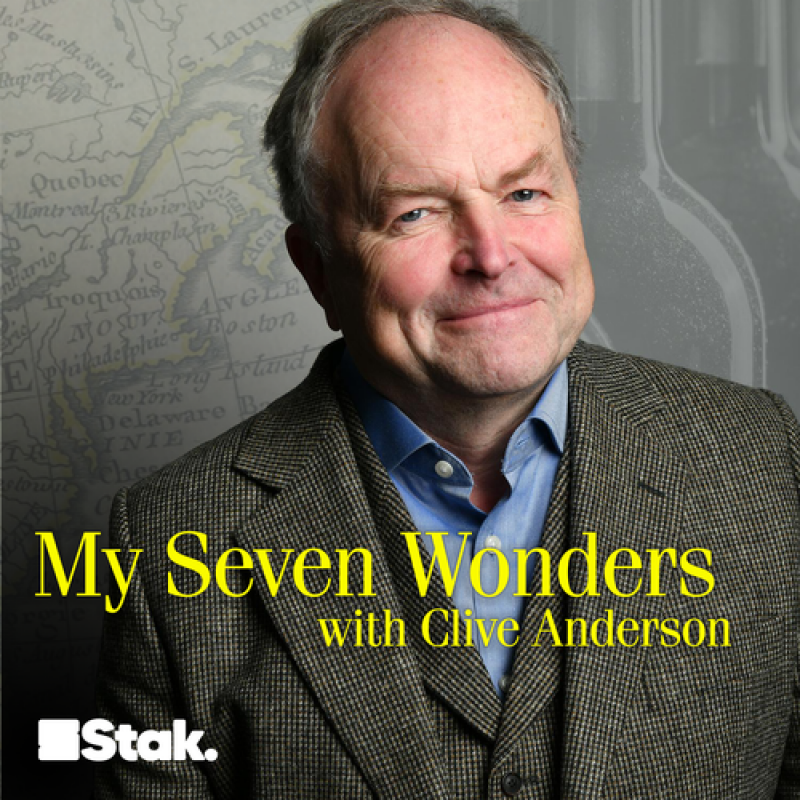 Listen to the podcast 'My Seven Wonders with Clive Anderson'.