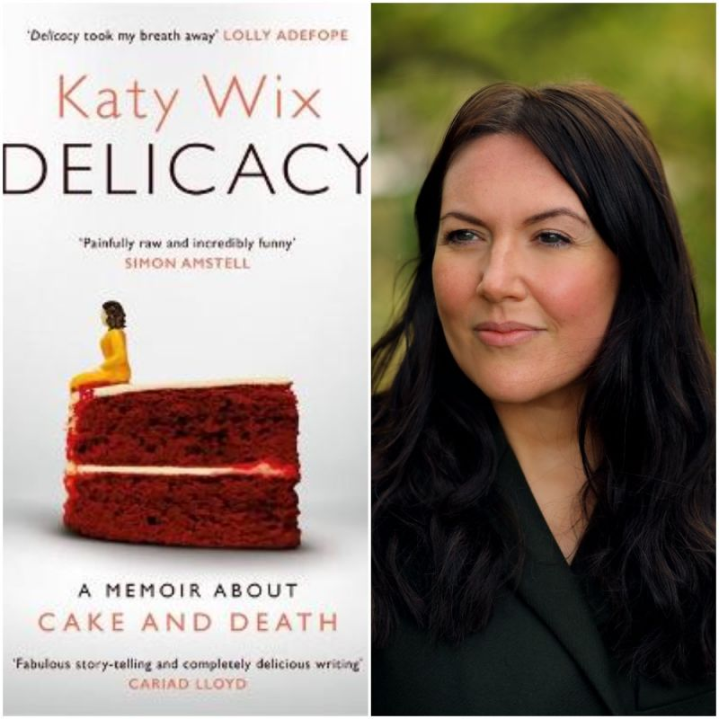Grab your hands on Katy Wix's book 'Delicacy: A memoir about cake and death'