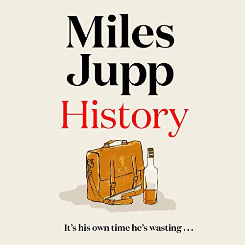 History The hilarious, unmissable novel from the brilliant Miles Jupp